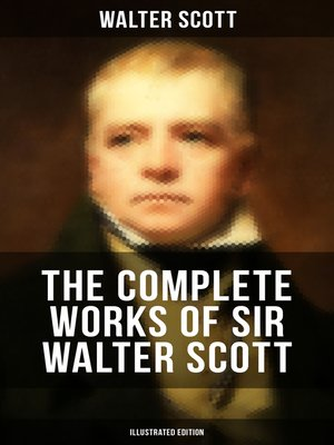 cover image of The Complete Works of Sir Walter Scott (Illustrated Edition)
