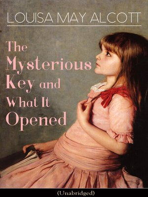 cover image of The Mysterious Key and What It Opened (Unabridged)