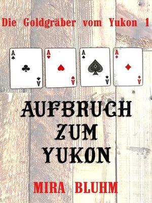 cover image of Aufbruch zum Yukon