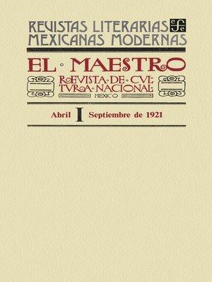 cover image of El Maestro. Revista de cultura nacional I, abril-septiembre de 1921