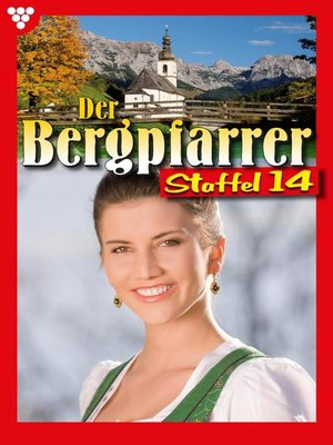 cover image of Der Bergpfarrer Staffel 14 – Heimatroman
