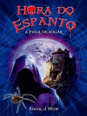 cover image of Hora do espanto--A fuga de Edgar