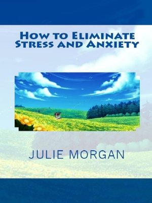 cover image of How to Eliminate Stress and Anxiety