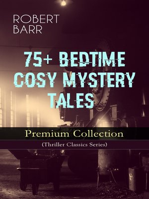 cover image of 75+ Bedtime Cosy Mystery Tales--Premium Collection