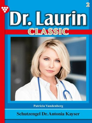 cover image of Dr. Laurin Classic 2 – Arztroman
