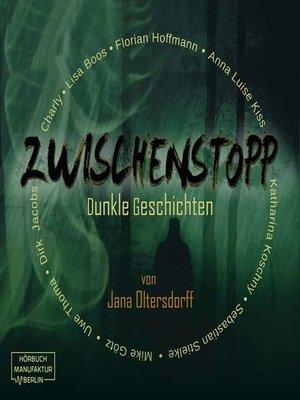 cover image of Zwischenstopp--Dunkle Geschichten