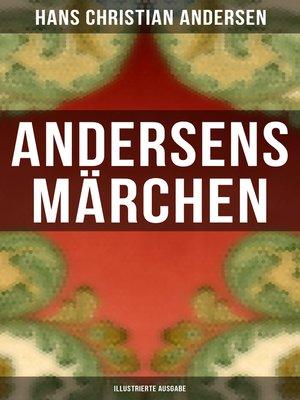 cover image of Andersens Märchen (Illustrierte Ausgabe)