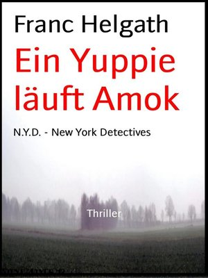 cover image of Ein Yuppie läuft Amok