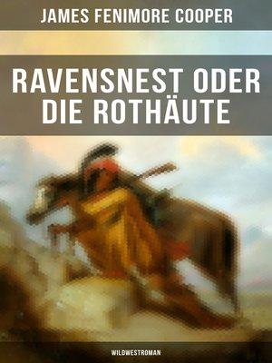 cover image of Ravensnest oder die Rothäute (Wildwestroman)