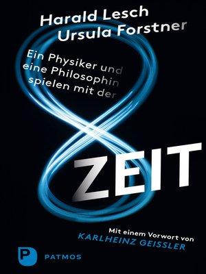 cover image of Ein Physiker und eine Philosophin spielen mit der Zeit