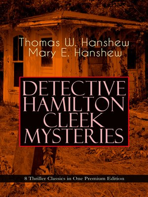 cover image of Detective Hamilton Cleek Mysteries – 8 Thriller Classics in One Premium Edition