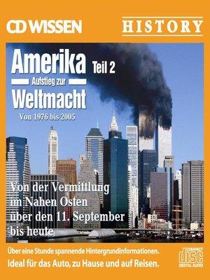 cover image of CD WISSEN--Amerika--Aufstieg zur Weltmacht, Teil II