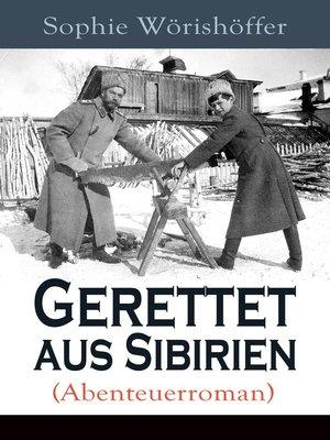 cover image of Gerettet aus Sibirien (Abenteuerroman)