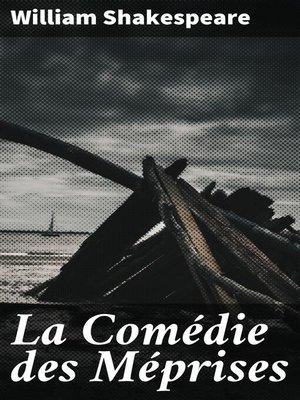 cover image of La Comédie des Méprises
