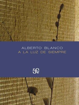 cover image of A la luz de siempre