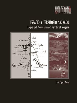 """cover image of Espacio y territorio sagrado. Lógica del """"ordenamiento """" territorial indígena"""