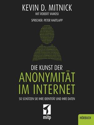 cover image of Die Kunst der Anonymität im Internet