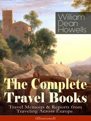 cover image of The Complete Travel Books of William Dean Howells