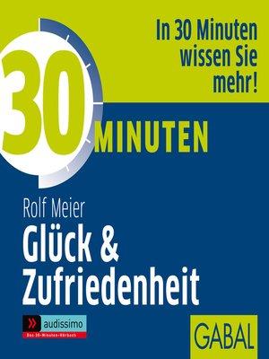 cover image of 30 Minuten Glück und Zufriedenheit
