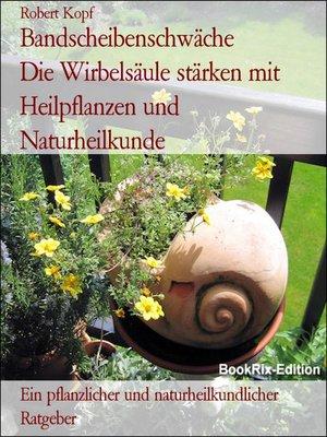 cover image of Bandscheibenschwäche          Die Wirbelsäule stärken mit Heilpflanzen und Naturheilkunde