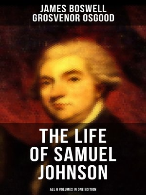 cover image of THE LIFE OF SAMUEL JOHNSON--All 6 Volumes in One Edition