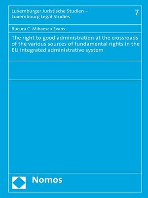 cover image of The Right to Good Administration at the Crossroads of the Various Sources of Fundamental Rights in the EU Integrated Administrative System