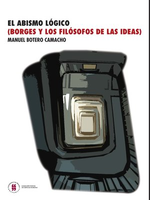cover image of El abismo lógico Borges y los filósofos de las ideas