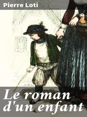 cover image of Le roman d'un enfant