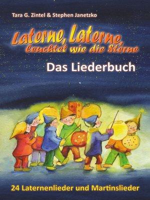 cover image of Laterne, Laterne, leuchtet wie die Sterne--24 Laternenlieder und Martinslieder
