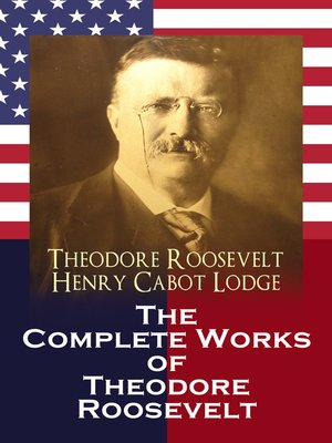 cover image of The Complete Works of Theodore Roosevelt