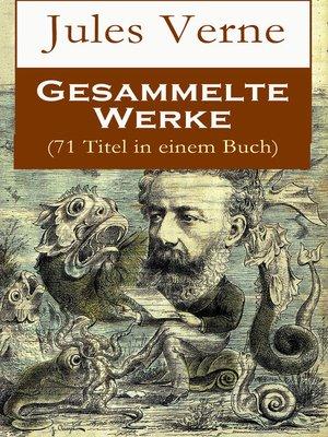 cover image of Gesammelte Werke (71 Titel in einem Buch)