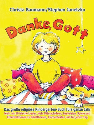 cover image of Danke, Gott--Das große religiöse Kindergarten-Buch fürs ganze Jahr