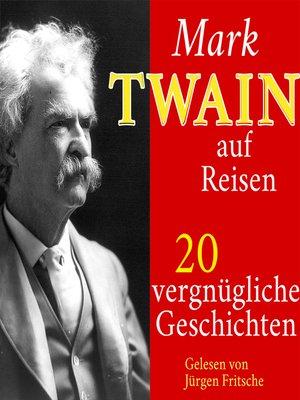 cover image of Mark Twain auf Reisen