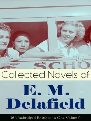 cover image of Collected Novels of E. M. Delafield (6 Unabridged Editions in One Volume)