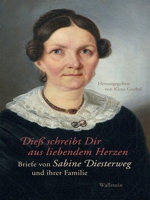cover image of Dieß schreibt Dir aus liebendem Herzen