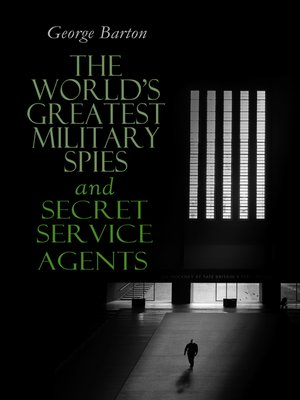 cover image of The World's Greatest Military Spies and Secret Service Agents