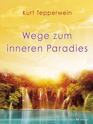 cover image of Wege zum inneren Paradies