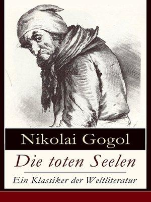 cover image of Die toten Seelen--Ein Klassiker der Weltliteratur