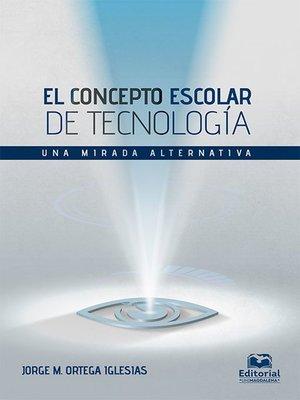 cover image of El concepto escolar de tecnología