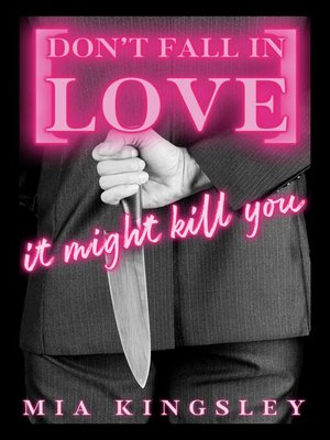 cover image of Don't Fall In Love – It Might Kill You