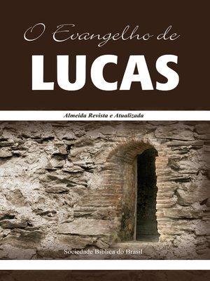 cover image of O Evangelho de Lucas