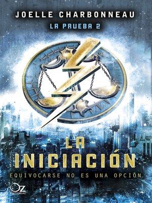 cover image of La iniciación (Trilogía La prueba 2)