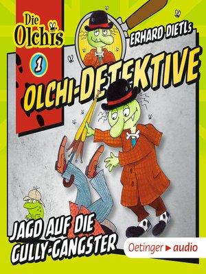 cover image of Olchi-Detektive 1. Jagd auf die Gully-Gangster