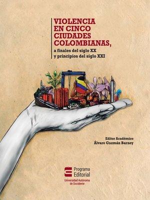 cover image of Violencia en cinco ciudades colombianas