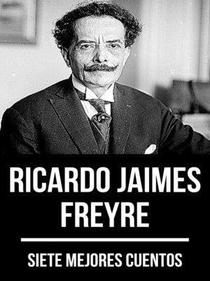 cover image of 7 mejores cuentos de Ricardo Jaimes Freyre
