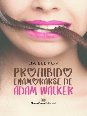 cover image of Prohibido enamorarse de Adam Walker