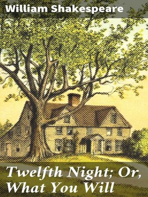 cover image of Twelfth Night; Or, What You Will