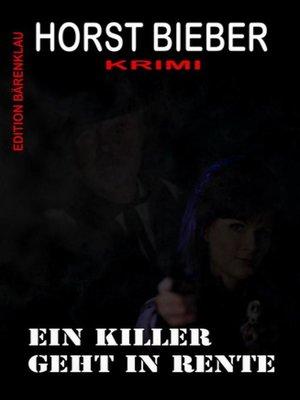 cover image of Ein Killer geht in Rente