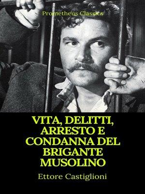 cover image of Vita, delitti, arresto e condanna del brigante Musolino (Indice attivo)
