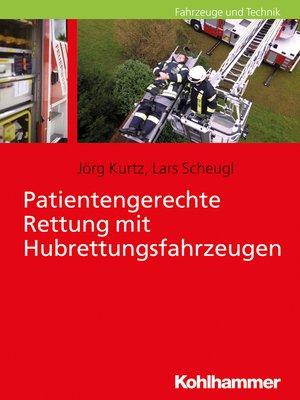 cover image of Patientengerechte Rettung mit Hubrettungsfahrzeugen